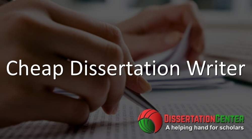 Cheap Dissertation Writers