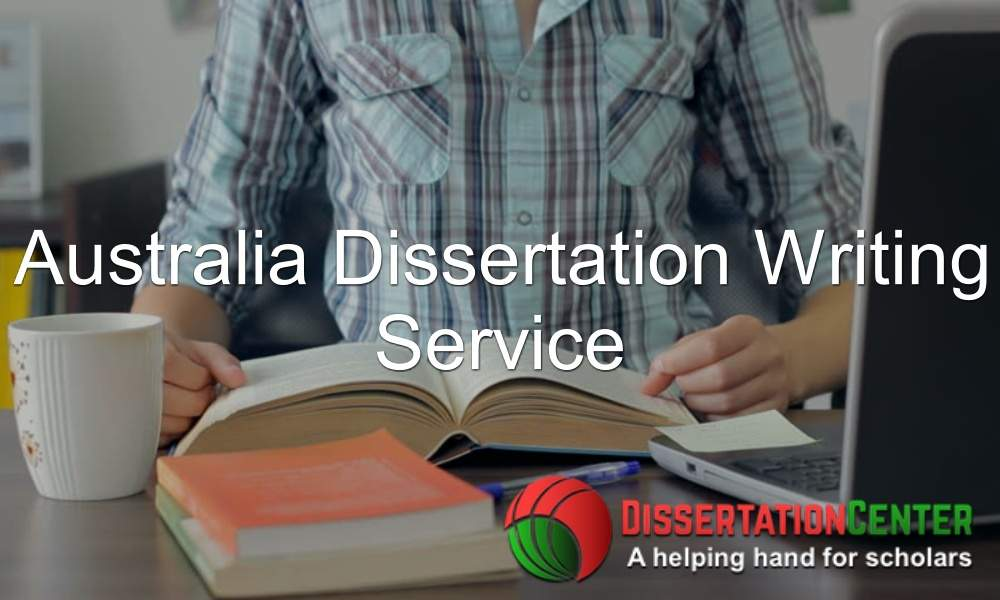 Australia Dissertation Writing Service