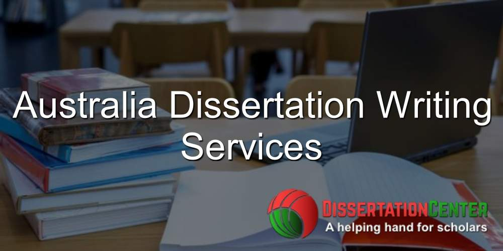 Australia Dissertation Writing Services