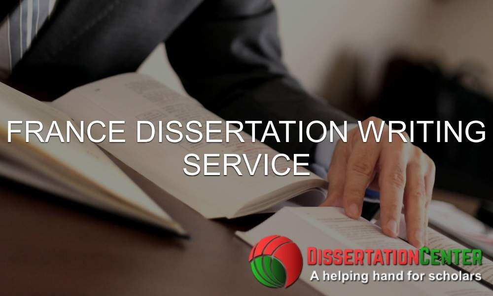France Dissertation Writing Service