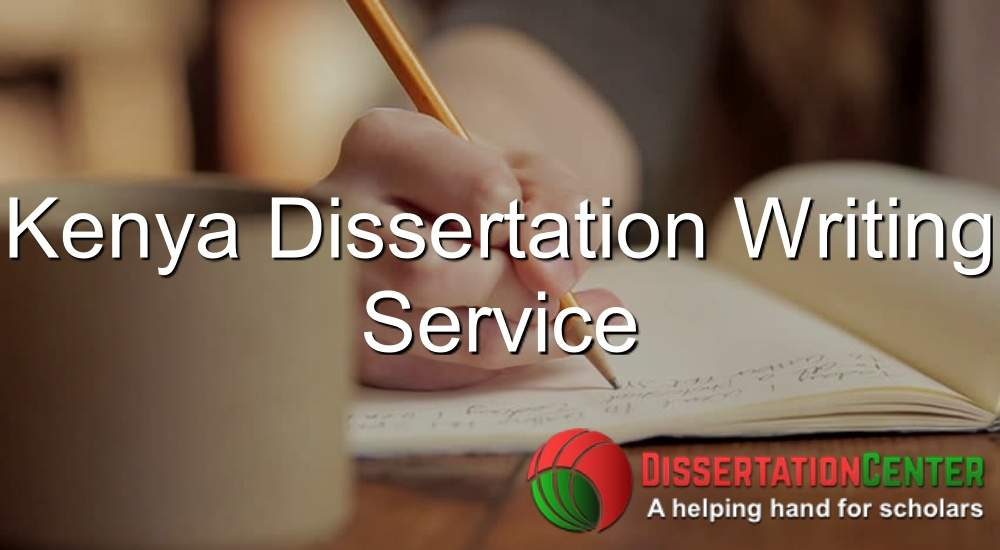 Kenya Dissertation Writing Service