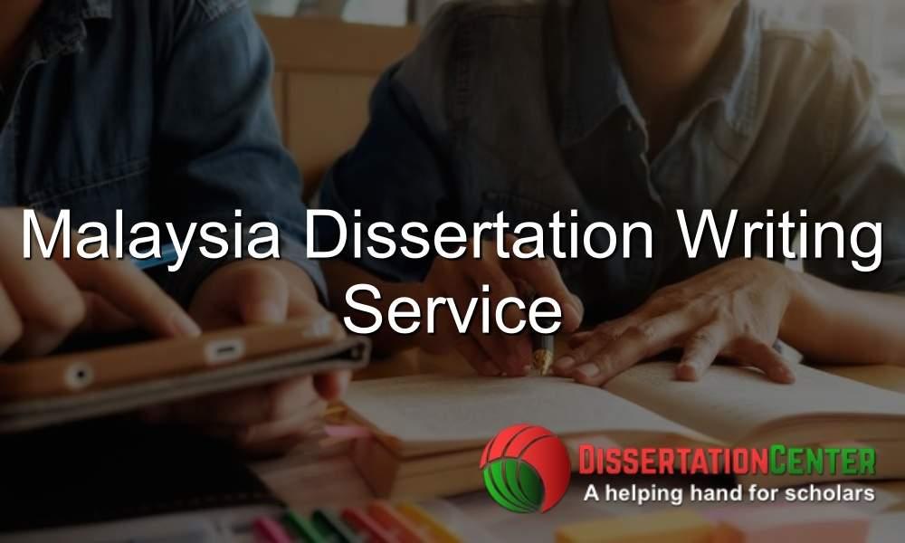 Dissertation Writing Service Malaysia