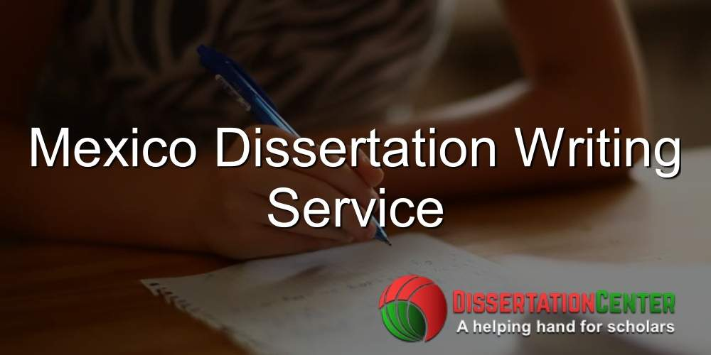 Mexico Dissertation Writing Service