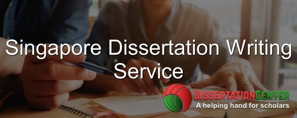 Singapore Dissertation Writing Service