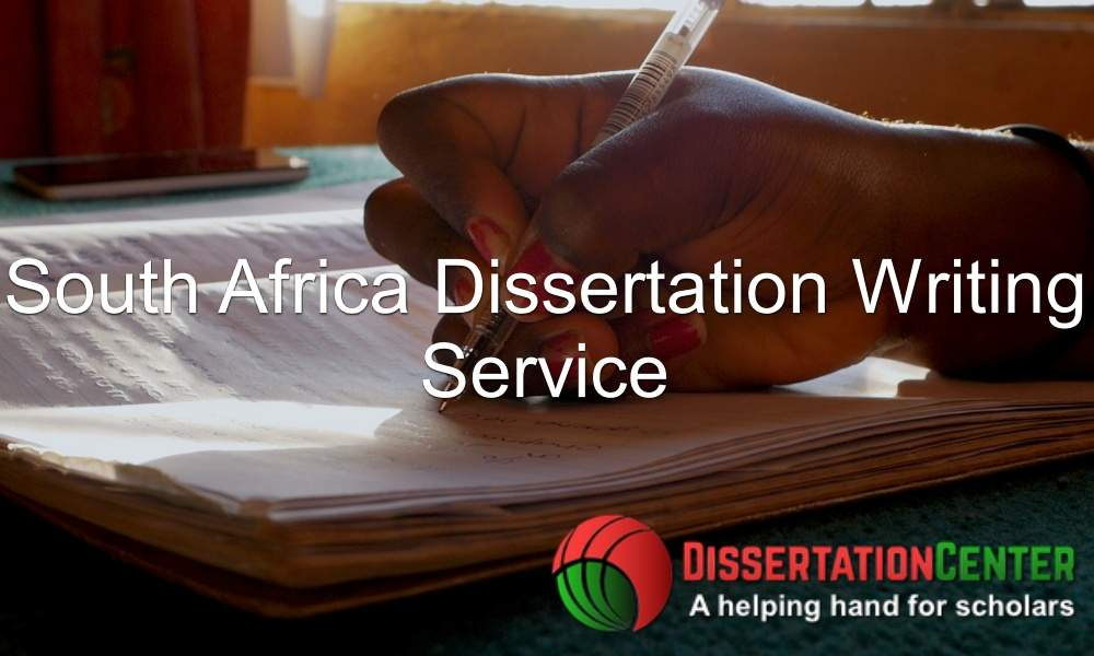 South Africa Dissertation Writing Service