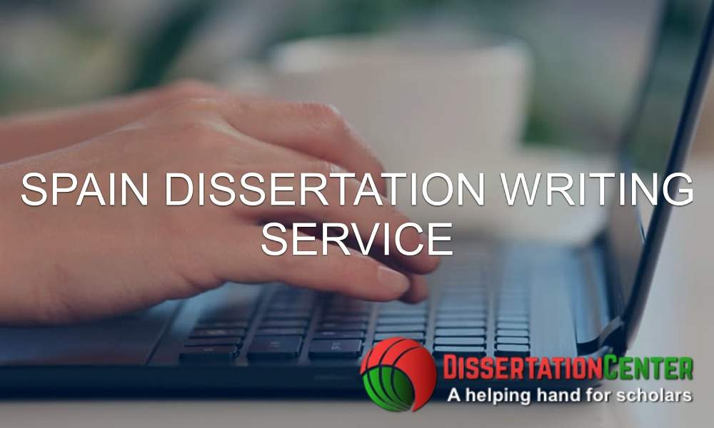 Spain Dissertation Writing Service