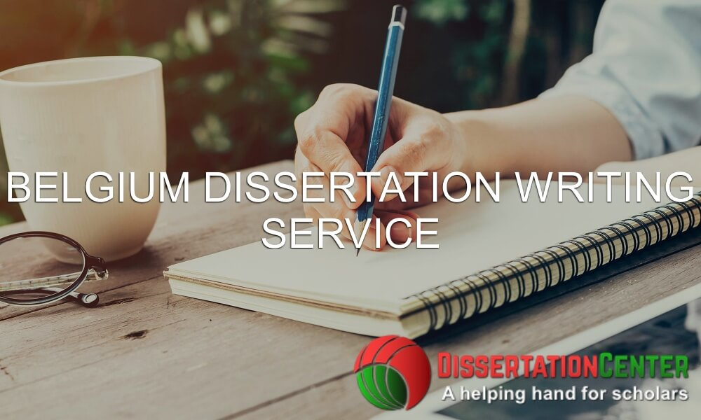 Belgium Dissertation Writing Service
