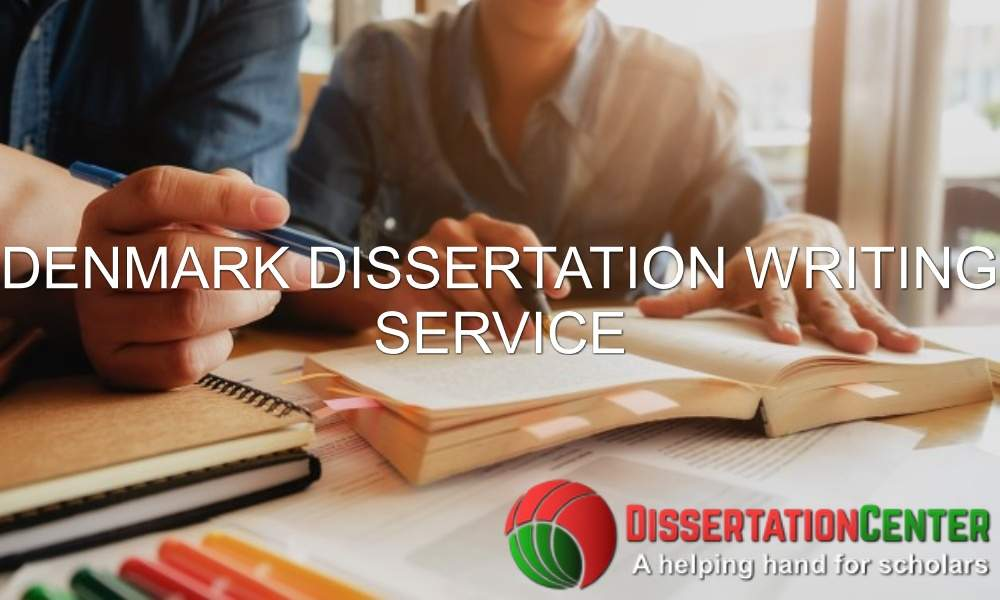 Denmark Dissertation Writing Service