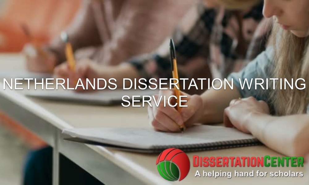Netherlands Dissertation Writing Service