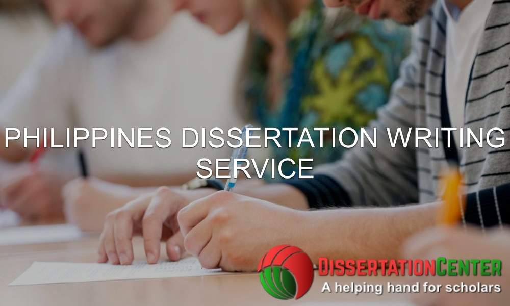 Philippines Dissertation Writing Service