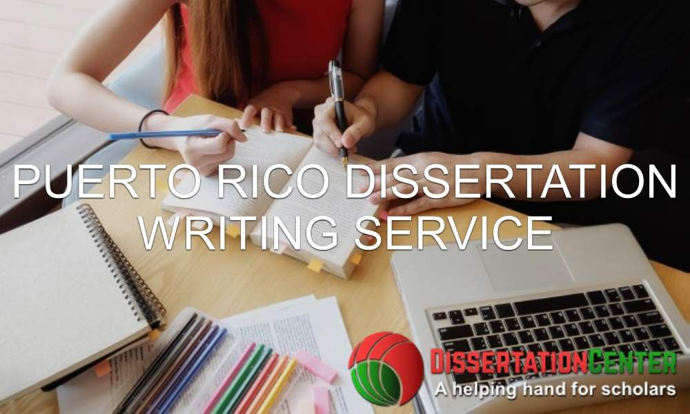 Puerto Rico Dissertation Writing Service