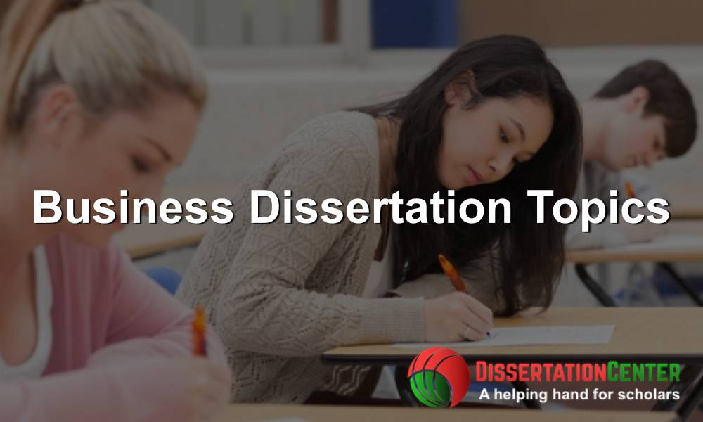 Business Dissertation Topics