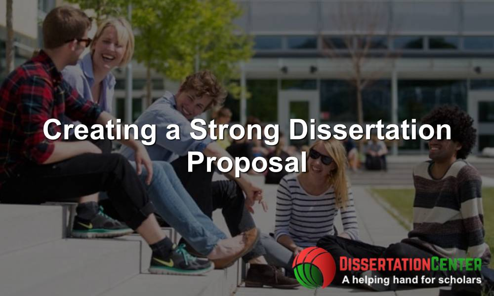 Creating a Strong Dissertation Proposal