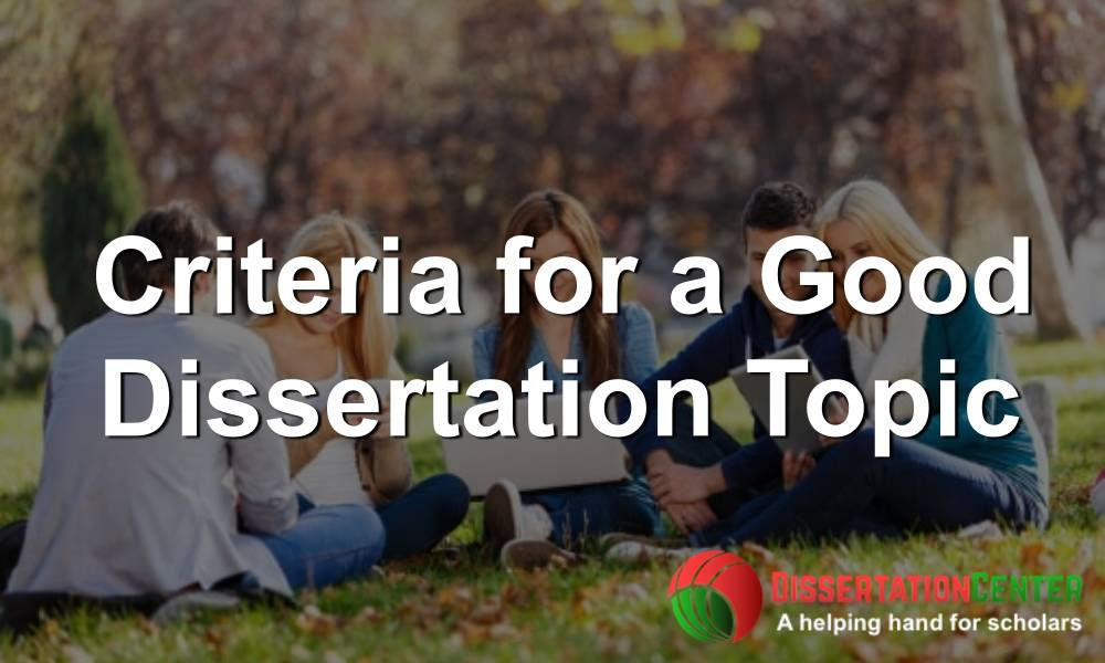 Criteria for a Good Dissertation Topic