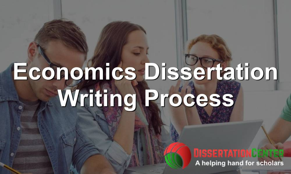 Economics Dissertation Writing Process