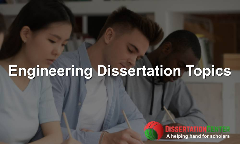 Engineering Dissertation Topics