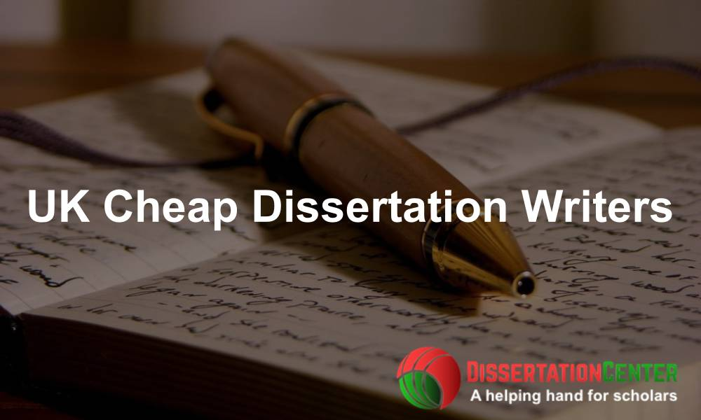 UK Cheap Dissertation Writers