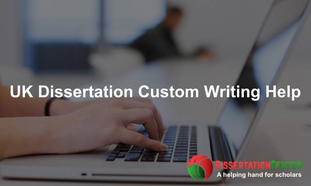 UK Dissertation Custom Writing Help
