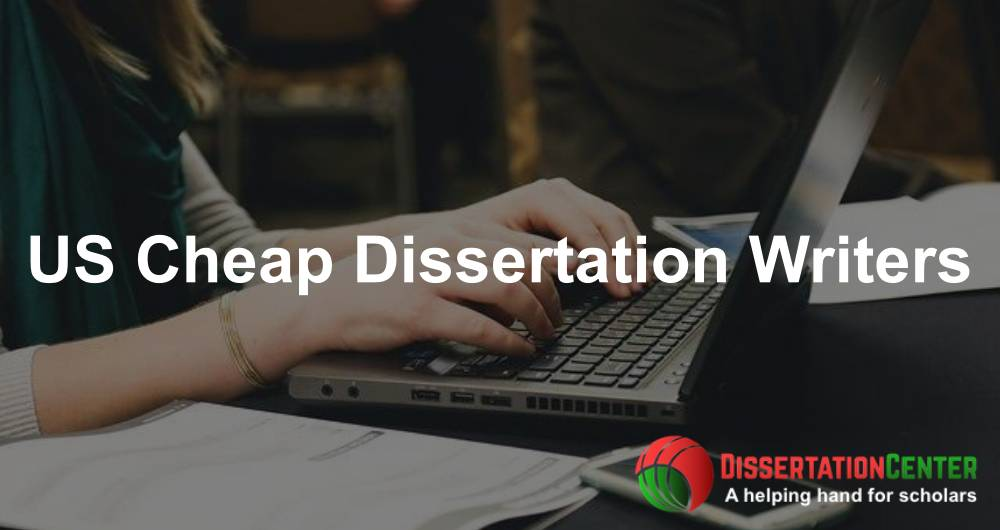 US Cheap Dissertation Writers