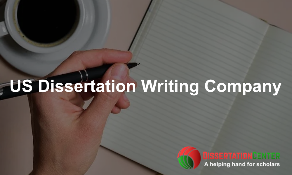 US Dissertation Writing Company