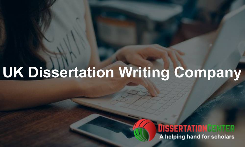 UK Dissertation Writing Company